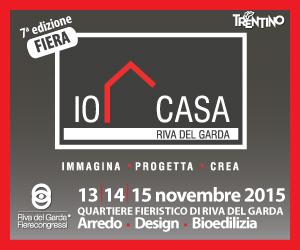 """Fiera """"IO CASA"""" di Riva del Garda - TN   13-15 Novembre 2015"""